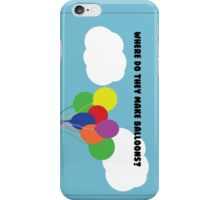 Where do they make balloons? iPhone Case/Skin
