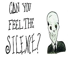 Can you feel The Silence? by TheRealHorror