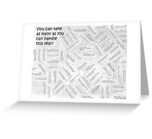 You Can Choose As Many As You Can Handle! Greeting Card