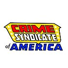Crime Syndicate of America by Savage Joe