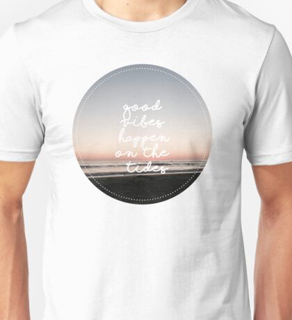 Good Vibes on The Tides Unisex T-Shirt