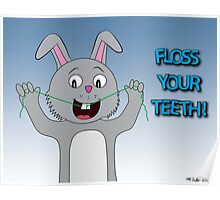 Floss Your Teeth Poster