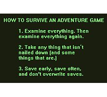 The Rules to Surving an Adventure Game Photographic Print
