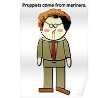 Pruppets Come From Marinara Dr. Steve Brule Design by SmashBam Poster