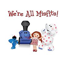 We're All Misfits! Photographic Print