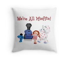We're All Misfits! Throw Pillow
