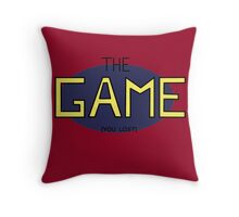 THE GAME (you lost) Throw Pillow