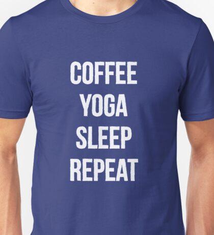 Coffee Yoga Sleep Repeat  Unisex T-Shirt