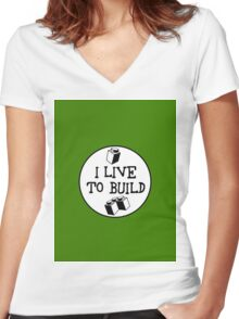 I  LIVE TO BUILD Women's Fitted V-Neck T-Shirt
