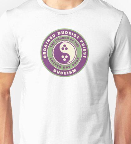 Ordained Dudeist Priest Unisex T-Shirt