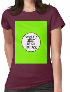 WORLD'S BEST BRICK BUILDER Womens Fitted T-Shirt