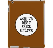 WORLD'S BEST BRICK BUILDER  iPad Case/Skin