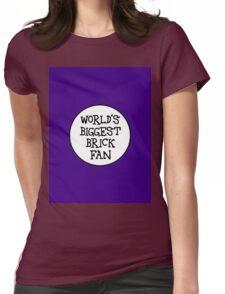WORLD'S BIGGEST BRICK FAN Womens Fitted T-Shirt
