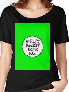 WORLD'S BIGGEST BRICK FAN Women's Relaxed Fit T-Shirt