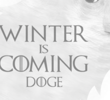 House Doge - Winter Is Coming Sticker