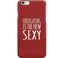 Humorous 'Firefighting Is The New Sexy' T-Shirts, Hoodies, Gifts and Accessories. #Firefighting iPhone Case/Skin