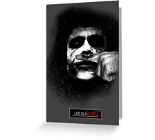 Joker - Life is a joke Greeting Card