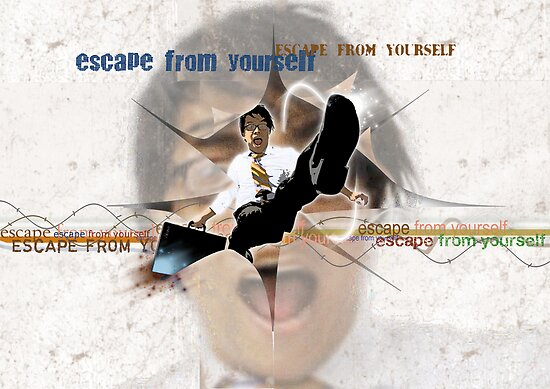 ESCAPE FROM YOURSELF by J Velasco