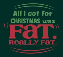 All I got for Christmas was FAT really FAT! by jazzydevil