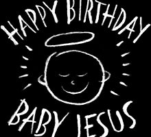 Happy Birthday Baby Jesus - Religious Chalkboard Christmas - Chalk by 26-Characters