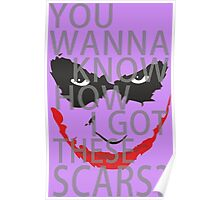 You wanna know how i got these scars? Poster