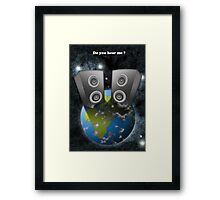 DO YOU HEAR ME? Framed Print