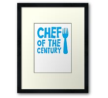 CHEF of the CENTURY! with kitchen fork Framed Print
