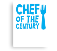CHEF of the CENTURY! with kitchen fork Canvas Print