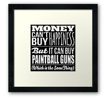 Excellent 'Money Can't Buy Happiness, But It Can Buy Paintball Guns' t-shirts, hoodies and accessories Framed Print