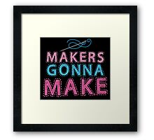 Makers gonna make with sewing needle Framed Print