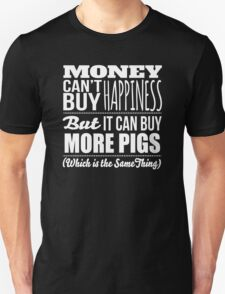 Hilarious 'Money Can't Buy Happiness, But It Can Buy More Pigs' t-shirts, hoodies and accessories T-Shirt