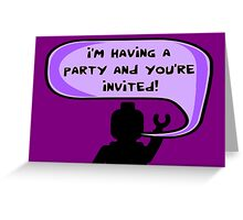 I'M HAVING A PARTY AND YOU'RE INVITED  Greeting Card