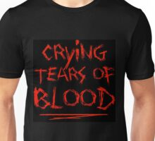 """""""Crying Tears of Blood"""" Unisex T-Shirt"""