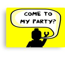 """COME TO MY PARTY?"" Invitation  Canvas Print"