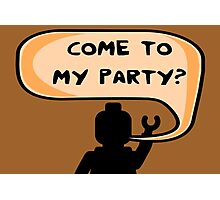 """COME TO MY PARTY?"" Invitation Photographic Print"