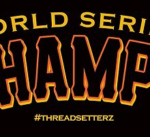 World Series Champs  by themarvdesigns