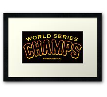 World Series Champs  Framed Print