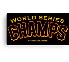 World Series Champs  Canvas Print