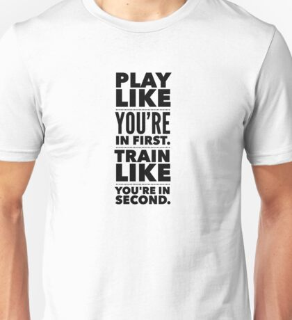 Play like you're in first Unisex T-Shirt