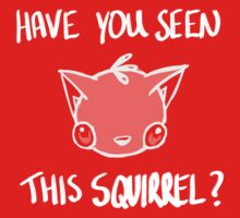 Have you seen this Squirrel Kids Tee