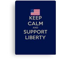 Keep Calm and Support Liberty Canvas Print