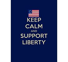 Keep Calm and Support Liberty Photographic Print