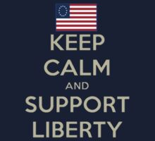 Keep Calm and Support Liberty T-Shirt