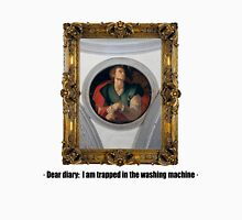 Dear diary: I am trapped in the washing machine Unisex T-Shirt