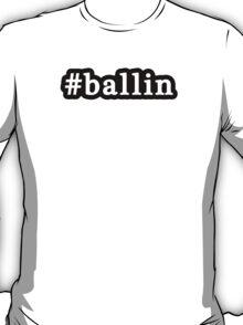 Ballin - Hashtag - Black & White T-Shirt