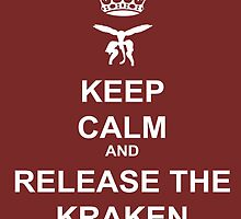 Keep Calm and Release the Kraken by thirdiphoto