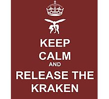 Keep Calm and Release the Kraken Photographic Print
