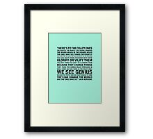 The Crazy Ones  Framed Print