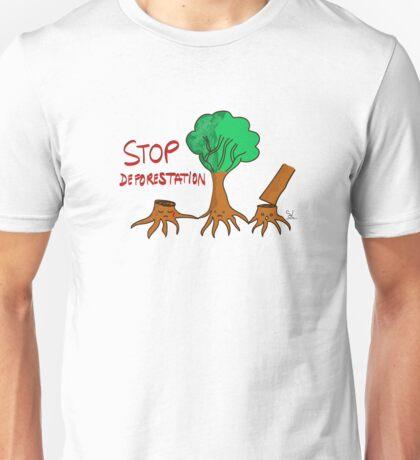 Stop deforestation Unisex T-Shirt