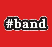 Band - Hashtag - Black & White by graphix